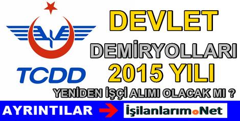 TCDD 2015 Yılı Yeniden İşçi Personel Alımı Yapacak Mı