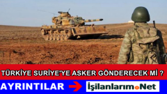 Türkiye Suriye'ye Asker Gönderecek Mi Tartışmaları
