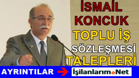 İsmail Koncuk'dan Ağustos 2015 Toplu İş Sözleşmesi Talepleri