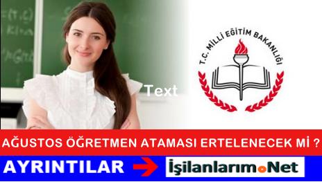 2015 Ağustos 37 BİN Öğretmen Ataması Ertelenecek Mi