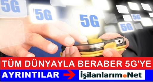 Türkiye Tüm Dünyayla Beraber 5G Kullanmaya Başlayacak