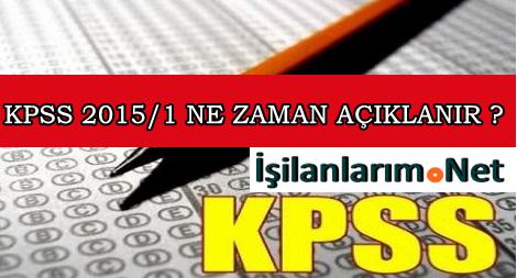 2015/1 KPSS Yerleştirme Sonuçları Ne Zaman Açıklanır