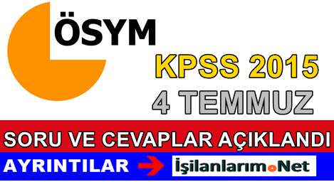 4 Temmuz 2015 KPSS A Grubu Öğretmenlik  Soru  Cevapları