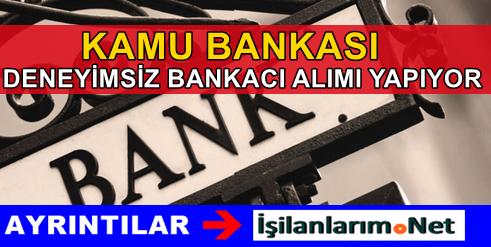 Kamu Bankasına Tecrübesiz Personel Alımı İş İlanı 2015