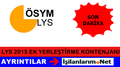 2015 LYS Ek Yerleştirme Kontenjanları Ne Zaman Açıklanır