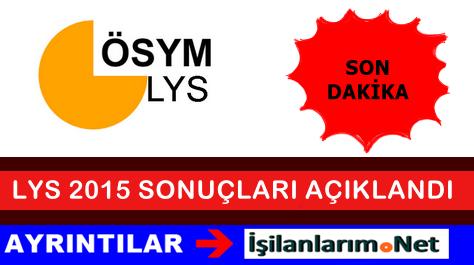 ÖSYM 2015 LYS Üniversite Yerleştirme Sonuçlarını Açıkladı