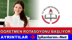 15 Yılını Dolduran Öğretmene Rotasyon Uygulaması Başlıyor