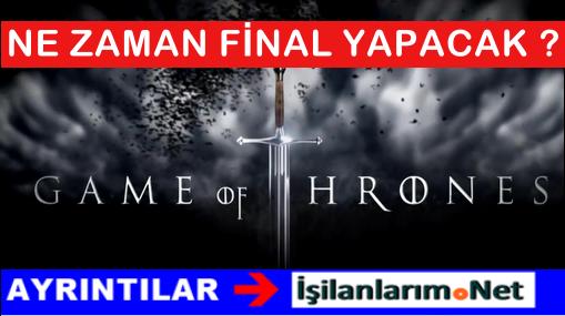 Sevilen Dizi Game of Thrones Ne Zaman Bitecek Açıklandı