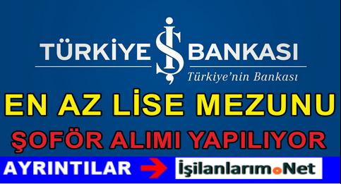 Türkiye İş Bankası Farklı İllerde Şoför Alımı İlanı 2015