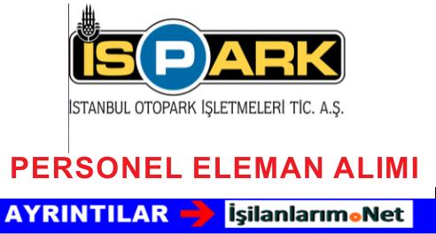 İSPARK Otopark Personel Eleman Görevli Alımı İş İlanları