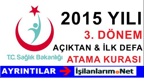 2015 Yılı 3. Dönem Sağlık Bakanlığı İlk Defa ve Açıktan Atama