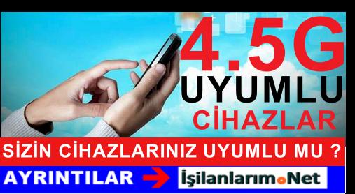 Hangi Telefonlar 4.5G Uyumlu Tüm Marka ve Modeller Listesi