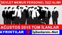 Ağustos 2015 Kamu Memuru Personeli İşçisi Alımı İlanları