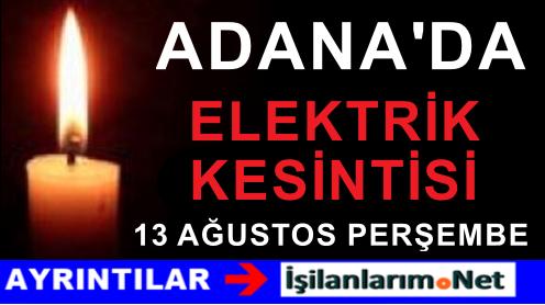 13 Ağustos Adana'da Büyük Elektrik Kesintisi Yaşanacak
