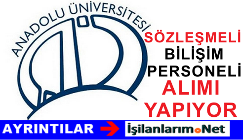 Eskişehir Anadolu Üniversitesi Yazılım Mühendisi Alımı İlanı