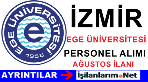 İzmir Ege Üniversitesi Sözleşmeli Personel Alımı Yapıyor