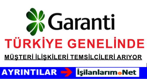 Garanti Bankası Türkiye Geneli Müşteri İlişkileri Yetkilisi Alıyor