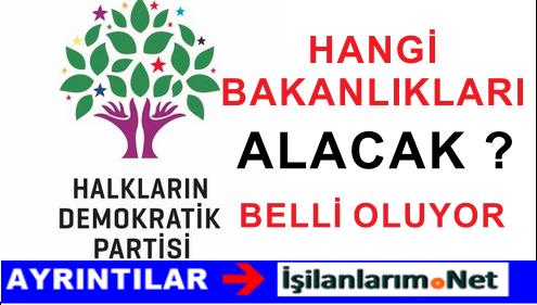 HDP'ye Verilme İhtimali Olan 3 Bakanlık Hangisi Belli Oluyor