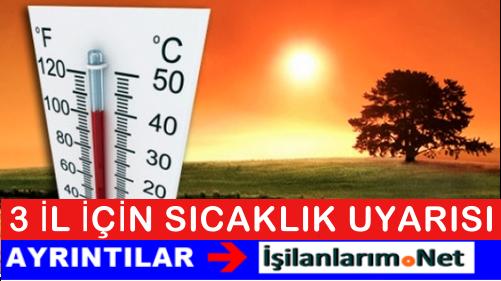 Meteoroloji'den Adana ve Osmaniye İçin Sıcaklık Uyarısı