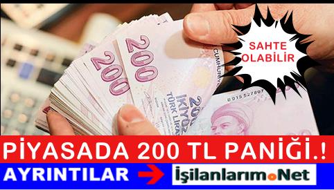 Piyasadaki 200 Liralar Sahte Mi ? Sahte Para Nasıl Anlaşılır