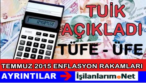 TUİK Temmuz 2015 Enflasyon Rakamlarını Açıkladı