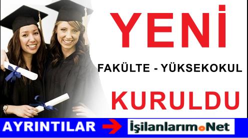 Ağustos 2015 Yeni Kurulan Fakülte ve Yüksekokullar