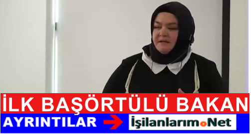 Ülkemizin İlk Başörtülü Bakanı Ayşen Gürcan Aile Bakanı Oldu