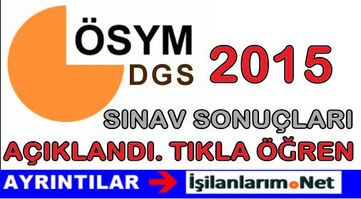 4 Ağustos 2015 Dikey Geçiş DGS Sınav Sonuçları Açıklandı