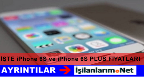 iPhone 6S Çıkmadan Fiyatı İnternete Sızdı İşte Yeni Fiyatlar