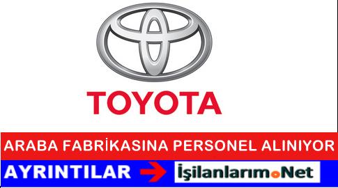 Toyota Araba Fabrikası Üretim Elemanı İşçi Alımı İlanları