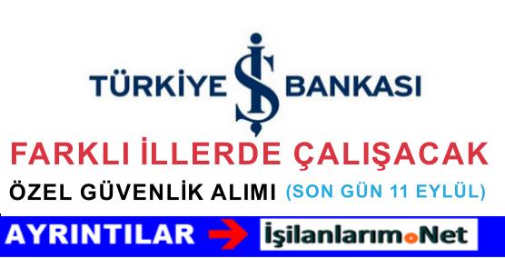 İş Bankası Çok Sayıda Özel Güvenlik Görevlisi Alımı Yapılıyor