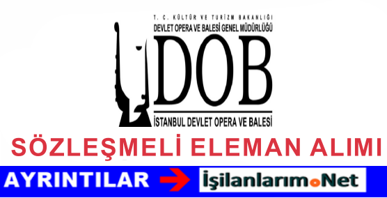 İstanbul Devlet Opera Balesi Sözleşmeli Atölye Elemanı Alımı