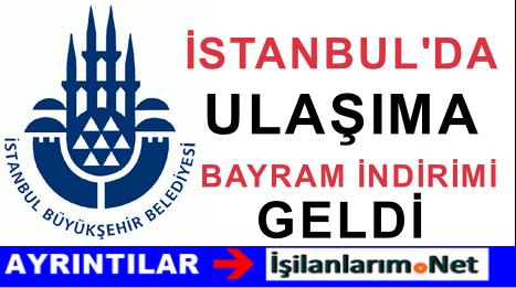İstanbul'da Kurban Bayramında Ulaşım Yüzde 50 İndirimli