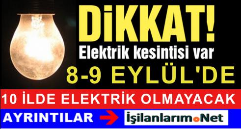 8-9 Eylül Türkiye Genelinde 10 İlde Büyük Elektrik Kesintisi