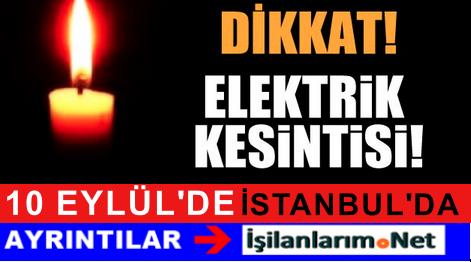 10 Eylül İstanbul Anadolu Yakasında 8 İlçede Elektrik Kesintisi