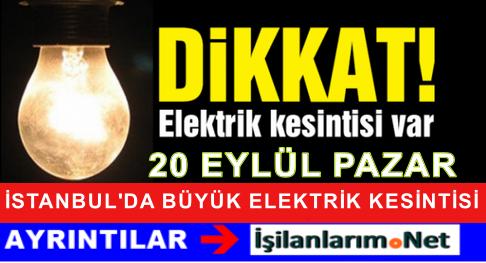 20 Eylül 2015 Pazar İstanbul'da 12 İlçede Elektrik Kesintisi