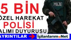 EGM KPSS'den En Az 50 Puanla 5 Bin Özel Harekat Polisi Alımı