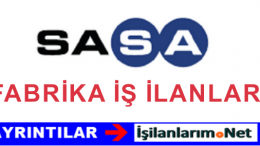 Adana SASA İş Başvurusu – SASA İşçi Alımı ve İş İlanları