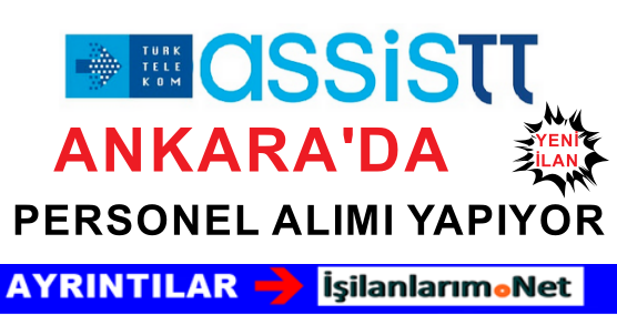 Türk Telekom AssisTT Ankara Çağrı Merkezi Personeli Alımı