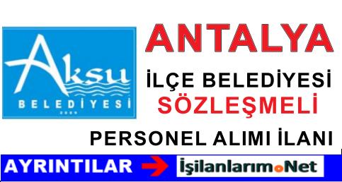 2015 Yılı Antalya Aksu Belediyesi Sözleşmeli Personel Alımı