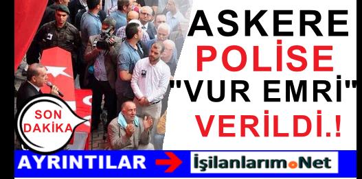 """Cumhurbaşkanı: """"Polis ve Askerin Vurma Yetkisi Var"""" Dedi"""