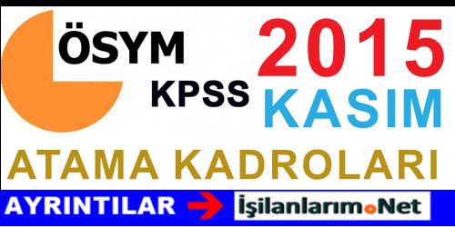KPSS 2015/2 Kasım Merkezi Atama Kadro Sayıları ve Tercihler