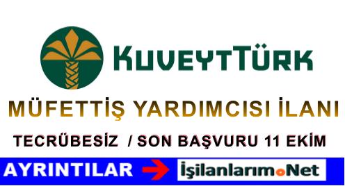 Kuveyt Türk Katılım Bankası Müfettiş Yardımcısı Alımı Yapıyor