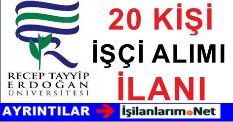Recep Tayyip Erdoğan Üniversitesine 20 İşçi Alımı İlanı 2015