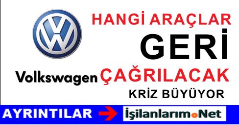 Volkswagen Türkiye'deki Otomobilleri Geri Çağıracak Mı ?