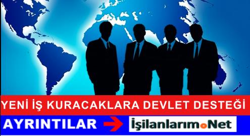 YENİ İŞ KURACAKLARA DEVLET DESTEĞİ GELDİ