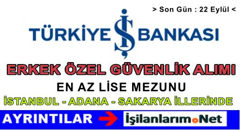 Türkiye İş Bankası Farklı İllerde  Güvenlik Alımı İlanı Başvurusu