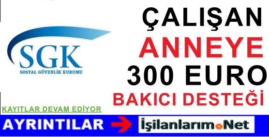 Antalya – Bursa ve İzmir'de Çalışan Anneye 300 Euro Destek