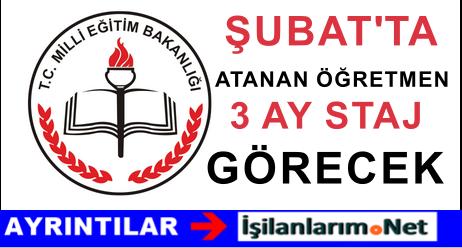 Şubat 2016'da Atanan Öğretmen 3 Ay Staj Yapacak
