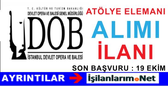İstanbul Devlet Opera Balesi Atölye Elemanı Alımı Başvurusu